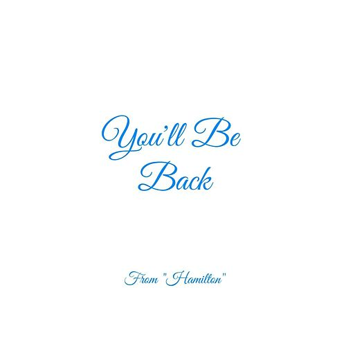 You'll Be Back (From