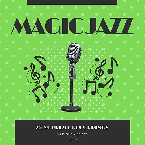 Magic Jazz (25 Supreme Recordings), Vol. 2 von Various Artists