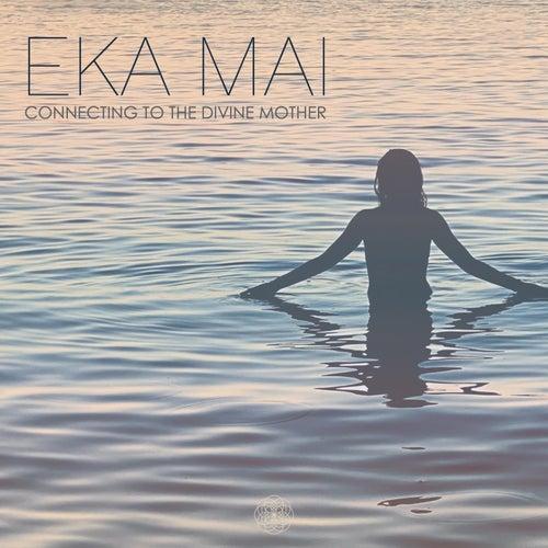 EKA MAI (Connecting to the Divine Mother) de Hansu Jot