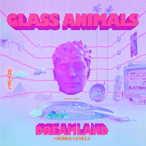 Dreamland (+ Bonus Levels) by Glass Animals