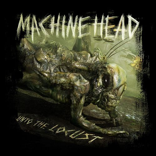 Unto The Locust von Machine Head