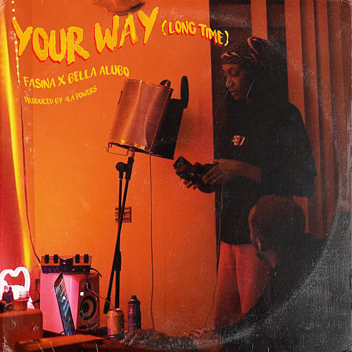 Your Way (Long Time) by Bella Alubo