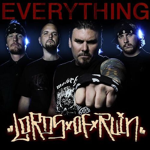 Everything - Single by Lords of Ruin
