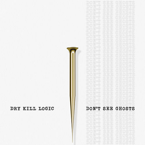 Don't See Ghosts by Dry Kill Logic