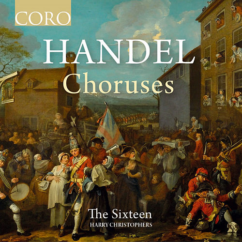 Handel Choruses by The Sixteen