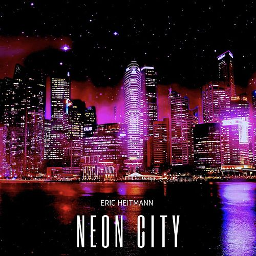 Neon City by Eric Heitmann