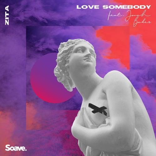 Love Somebody (feat. Jonah Baker) von Zita