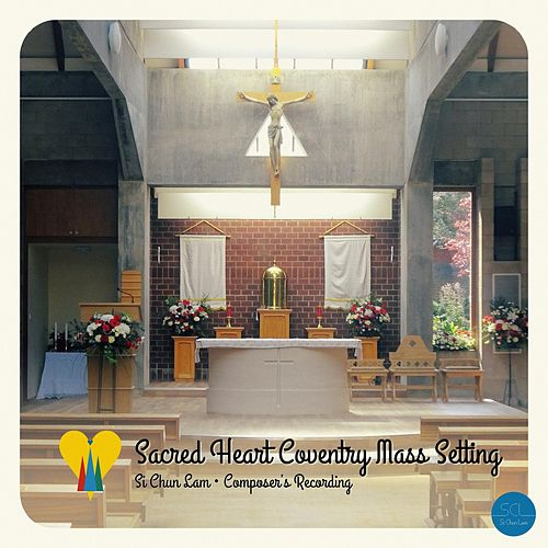 Sacred Heart Coventry Mass Setting (Composer's Recording) by Si Chun Lam