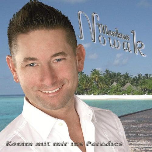 Komm mit mir ins Paradies van Markus Nowak