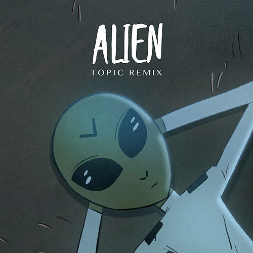 Alien (Topic Remix) by Dennis Lloyd
