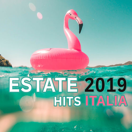 Estate 2019 Hits Italia by Various Artists