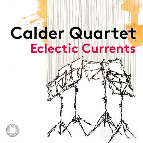 Eclectic Currents de The Calder Quartet