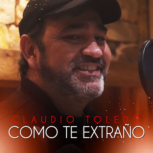 Como Te Extraño von Claudio Toledo