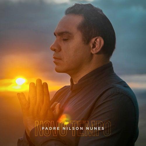 Novo Tempo de Padre Nilson Nunes