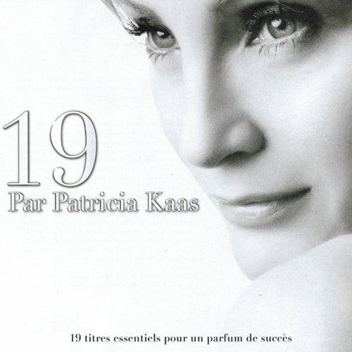 19 par Patrica Kaas (19 titres essentiels pour un parfum de succès) von Patricia Kaas