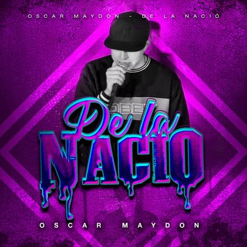 De La Nació by Oscar Maydon