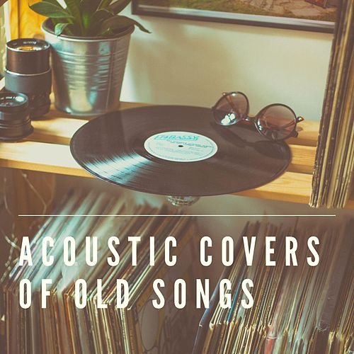 Acoustic Covers of Old Songs de Various Artists