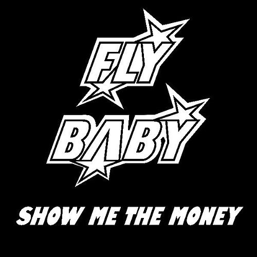 Show Me The Money - Single von The Flybaby