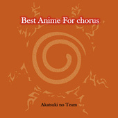 Best Anime for Chorus by Akatsuki no Team
