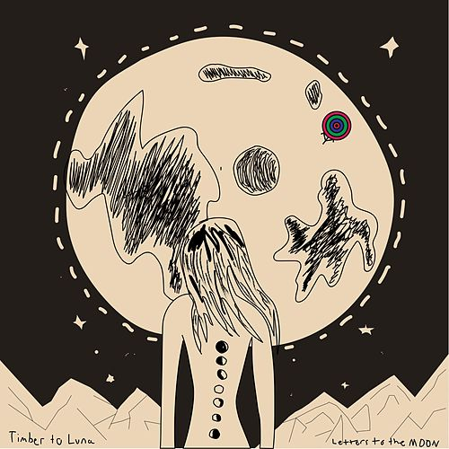 Letters to the Moon by Timber to Luna