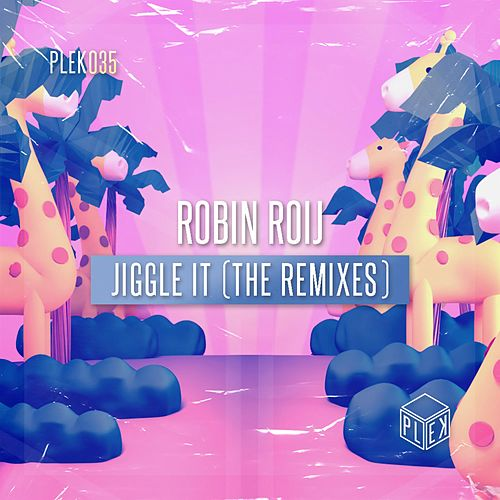 Jiggle It (The Remixes) by Robin Roij