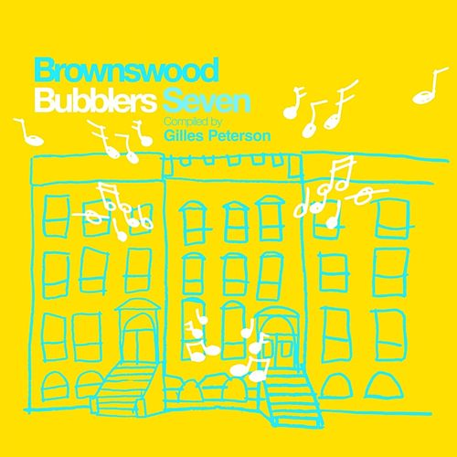 Gilles Peterson Presents Brownswood Bubblers Seven by Gilles Peterson