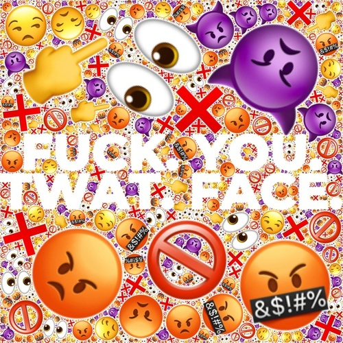 Fuck. You. Twat. Face. by Toby Dylan