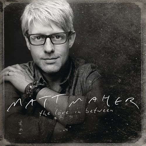 The Love In Between de Matt Maher