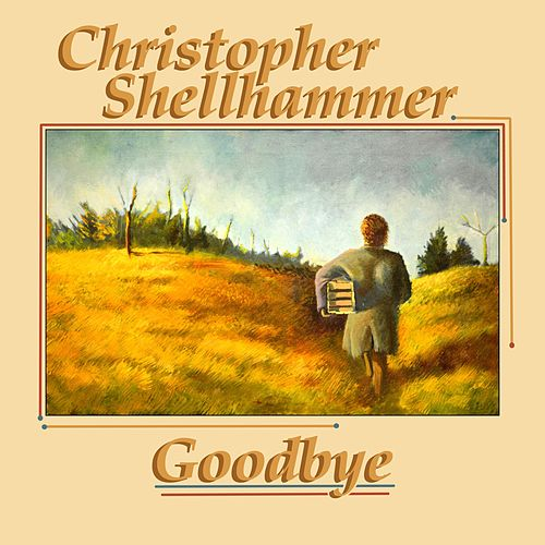 Goodbye by Christopher Shellhammer