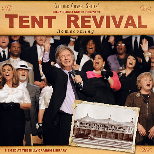 Tent Revival Homecoming de Bill & Gloria Gaither
