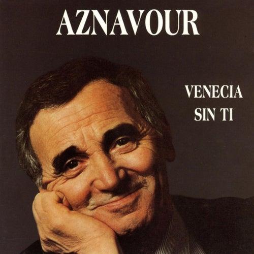 Venecia Sin Ti de Charles Aznavour