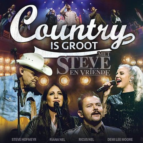 Country Is Groot - Met Steve En Vriende (Live) von Various Artists