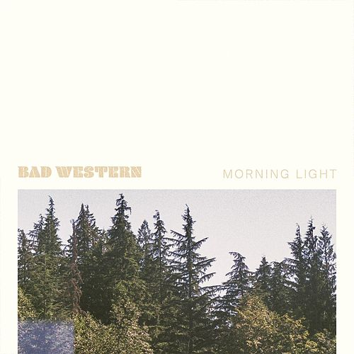 Morning Light by Bad Western