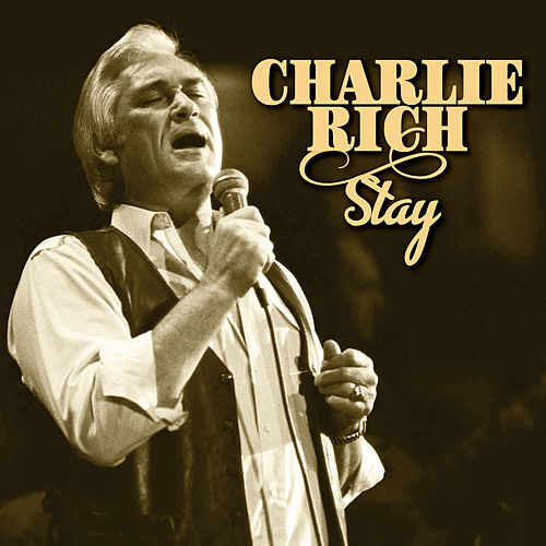 Stay by Charlie Rich