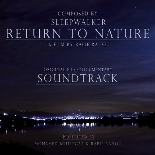 Return to Nature by Sleepwalker