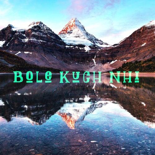 Bole Kuch Nhi von Sudhanwa Vaid