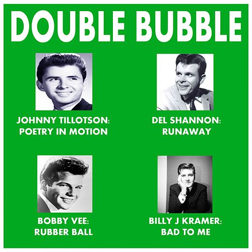 Double Bubble de Johnny Tillotson, Chiffons, Shangri-las, Crystals, Shirelles, Billy Kramer, Mark Dinning, Gary Puckett