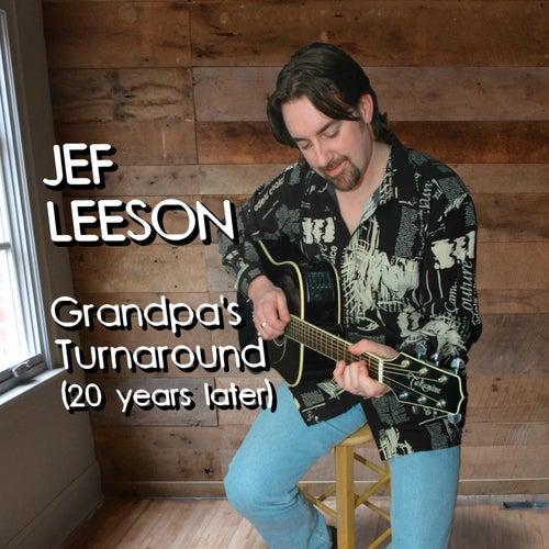 Grandpa's Turnaround (20 Years Later) by Jef Leeson