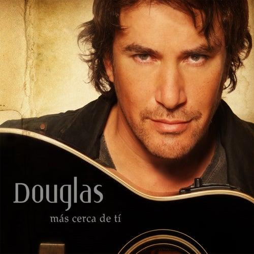 Más Cerca de Ti de Douglas