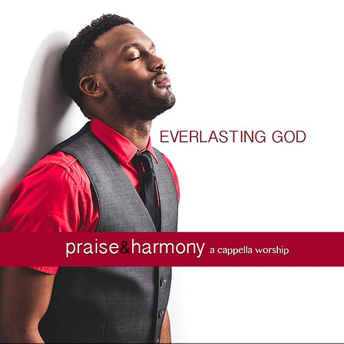 Everlasting God de Praise and Harmony