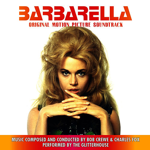Barbarella [Original Motion Picture Soundtrack] de Bob Crewe