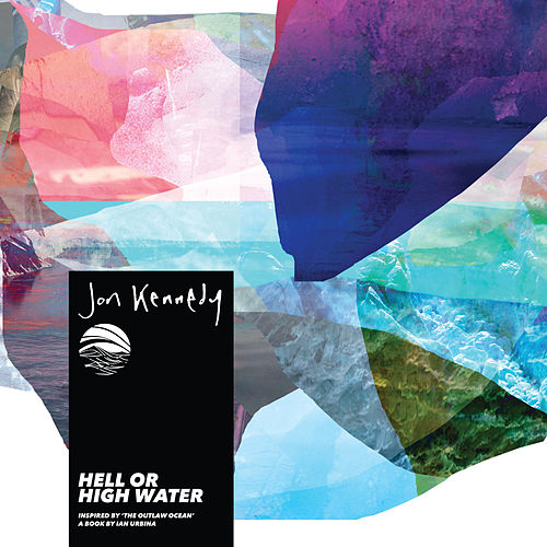 Hell or High Water (Inspired by 'The Outlaw Ocean' a book by Ian Urbina) de Jon Kennedy