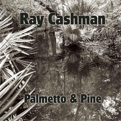 Palmetto & Pine by Ray Cashman
