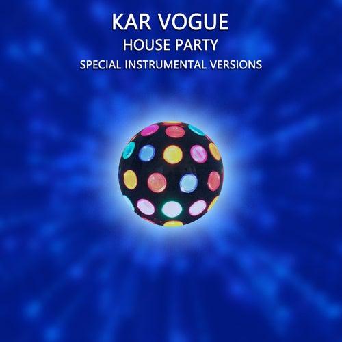 House Party (Special Instrumental Versions) von Kar Vogue