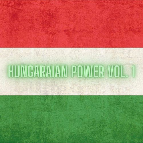 Hungarian Power Vol. 1 by Various Artists