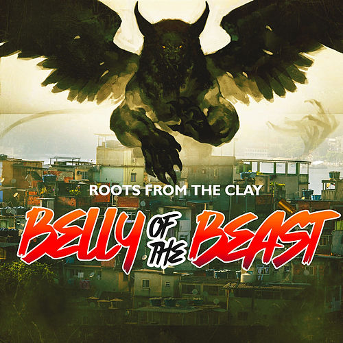 Belly of the Beast by Roots from the Clay