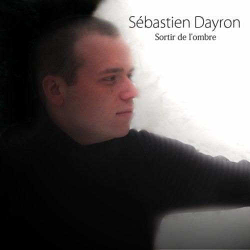 Sortir de l'ombre de Sébastien Dayron