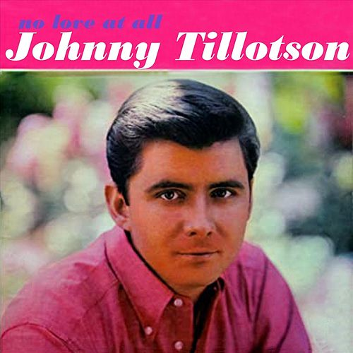 No Love at All von Johnny Tillotson
