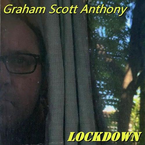 Lockdown by Graham Scott Anthony
