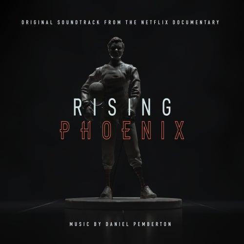 Rising Phoenix (Original Soundtrack From The Netflix Documentary) de Daniel Pemberton